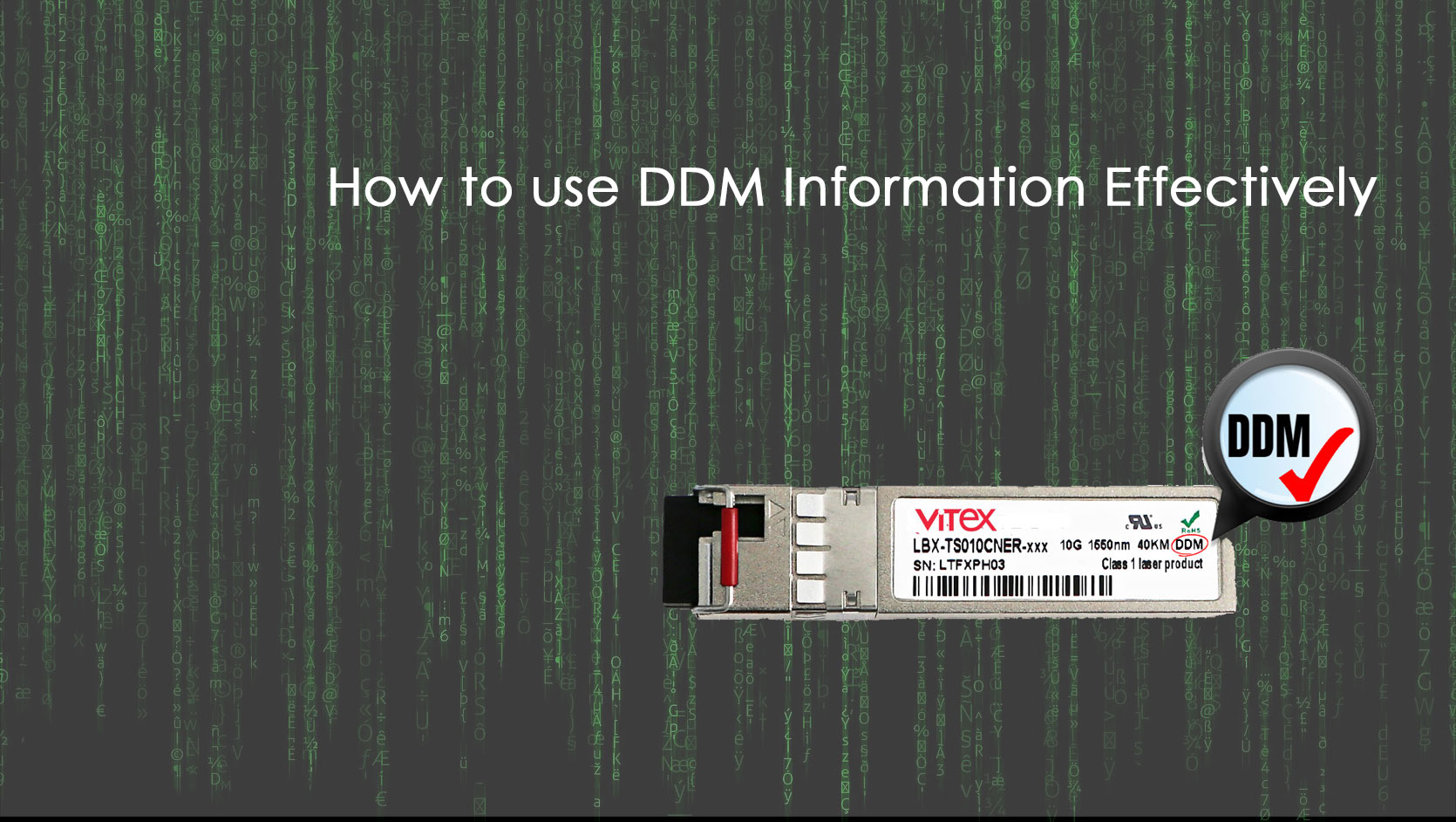 How to use Digital Diagnostic Monitoring information effectively?