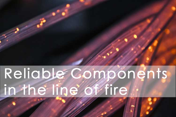 Reliable Optical Components in the Line of Fire